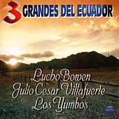3 Grandes del Ecuador by Various Artists