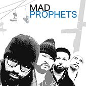 The Mad Prophets by Mad Prophets