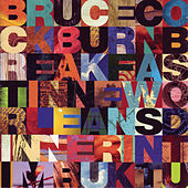 Play & Download Breakfast In New Orleans Dinner In Timbuktu by Bruce Cockburn | Napster