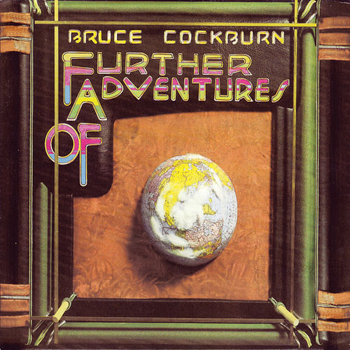 Play & Download Further Adventures Of (Deluxe Edition) by Bruce Cockburn | Napster