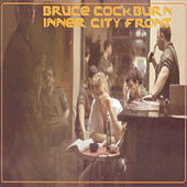 Inner City Front (Deluxe Edition) by Bruce Cockburn