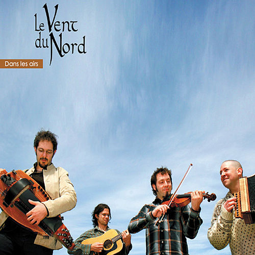 Play & Download Dans les airs by Le Vent du Nord | Napster