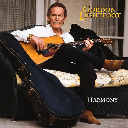 Play & Download Harmony by Gordon Lightfoot | Napster