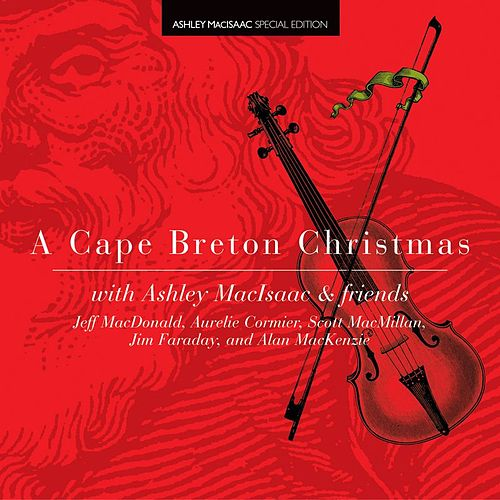 Play & Download A Cape Breton Christmas by Ashley MacIsaac | Napster