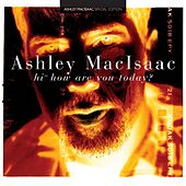 Play & Download Hi, How Are You Today? by Ashley MacIsaac | Napster