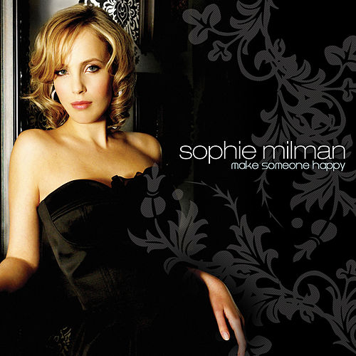Play & Download Make Someone Happy by Sophie Milman | Napster