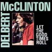 Let The Good Times Roll by Delbert McClinton