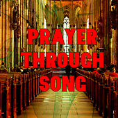 Prayer Through Song by Various Artists
