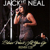 Blues Won't Let You Go by Jackie Neal
