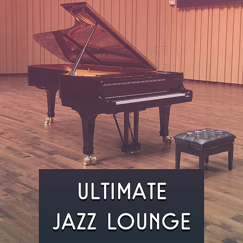 Play & Download Ultimate Jazz Lounge – Smooth Jazz, Piano Sounds, Mellow Jazz, Instrumental Music, Relaxed Jazz Lounge by Soft Jazz | Napster