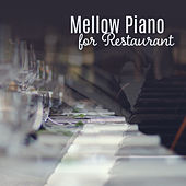 Play & Download Mellow Piano for Restaurant – Instrumental Music, Smooth Jazz, Sweet Piano Sounds, Music for Restaurant & Cafe by Restaurant Music Songs | Napster