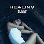 Healing Sleep – Music for Deep Sleep, Relax Before Sleep, Fall Asleep, Relaxing Music by Chakra's Dream