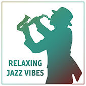 Relaxing Jazz Vibes – Smooth Jazz, Instrumental Collection, Piano & Guitar Sounds, Relaxing Music by Smooth Jazz Park