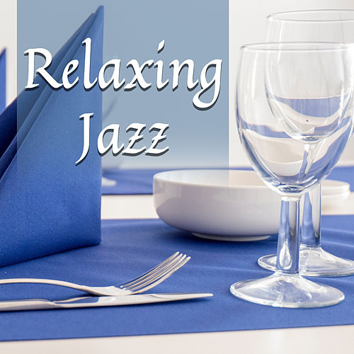 Play & Download Relaxing Jazz – Instrumental, Soft Music for Relaxation, Jazz Cafe, Restaurant Music, Stress Relief, Jazz Night Club by Restaurant Music | Napster