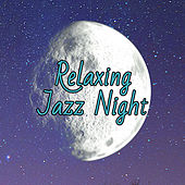 Play & Download Relaxing Jazz Night – Sexy Jazz Lounge, Instrumental Music, Relaxed Jazz, Piano Sounds by Erotica | Napster