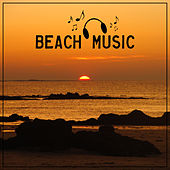 Play & Download Beach Music – Best Chill Out Music, Ibiza Lounge, Party Time, Deep Chill, Summertime, Relaxing Waves by Ibiza Dance Party | Napster