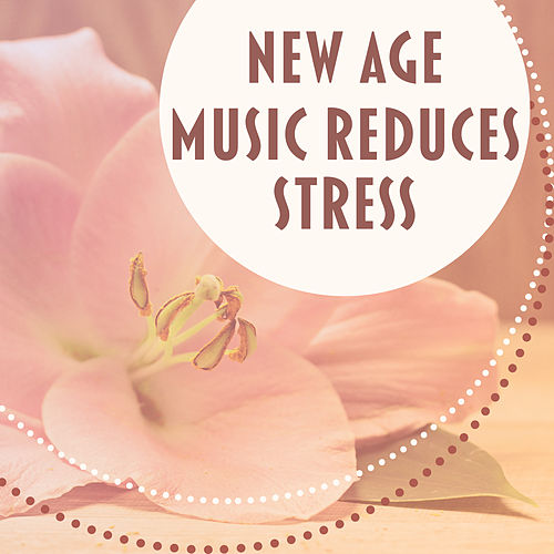 Play & Download New Age Music Reduces Stress – Relaxation Sounds for Spa, Massage, Wellness, Deep Relief, Spa Dreams, Pure Mind, Peaceful Music by Relaxation and Dreams Spa   Napster
