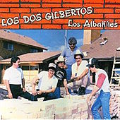 Play & Download Los Albaniles by Los Dos Gilbertos | Napster
