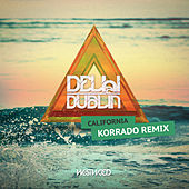 Play & Download California (Korrado Remix) by Delhi 2 Dublin | Napster