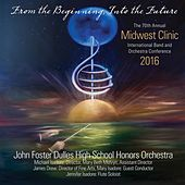 2016 Midwest Clinic: John Foster Dulles High School Honors Orchestra (Live) von Various Artists