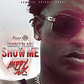 Play & Download Show Me by Charly Black | Napster