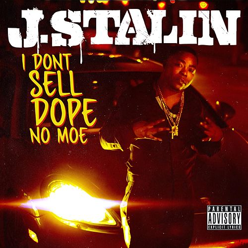Play & Download I Don't Sell Dope No Moe by J-Stalin | Napster