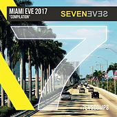 Play & Download Miami Eve 2017 by Various Artists | Napster