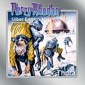 Play & Download Thora - Perry Rhodan - Silber Edition 10 by Clark Darlton, Kurt Brand, William Voltz, Kurt Mahr, K. H. Scheer | Napster