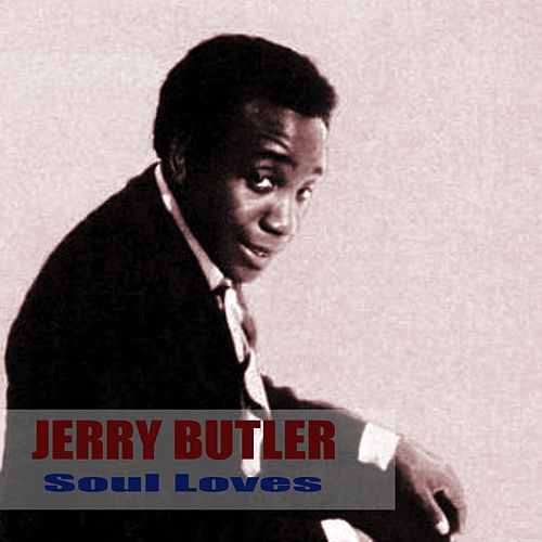 Soul Loves by Jerry Butler