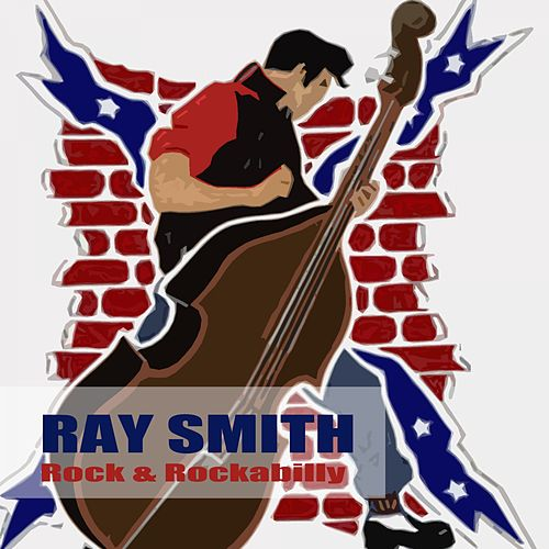 Play & Download Rock & Rockabilly by Ray Smith | Napster