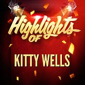 Play & Download Highlights of Kitty Wells by Kitty Wells | Napster