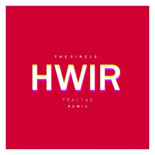 HWIR (Fractae Remix) by Circle