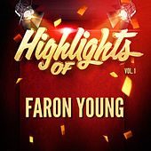 Play & Download Highlights of Faron Young, Vol. 1 by Faron Young | Napster