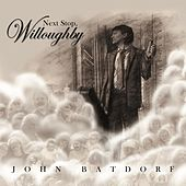 Play & Download Next Stop, Willoughby by John Batdorf | Napster