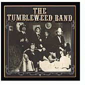 Play & Download The Tumbleweed Band by The Tumbleweed Band | Napster