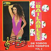 Play & Download Los Bailables De Todos Los Tiempos Vol 2 by Various Artists | Napster