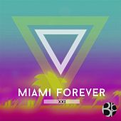 Miami Forever XXI by Various Artists