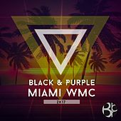 Play & Download Black & Purple : Miami WMC 2K17 by Various Artists | Napster