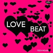 Love Beat Tech House, Vol. 1 by Various Artists