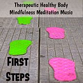 First Steps - Therapeutic Healthy Body Mindfulness Meditation Music for Spa Holidays Brainwave Entrainment Biofeedback Training with Nature New Age Bio Energy Relaxing Sounds by Various Artists