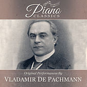 Original Performances By Vladimir De Pachmann by Vladimir De Pachmann
