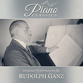 Original Performances By Rudolph Ganz by Rudolph Ganz