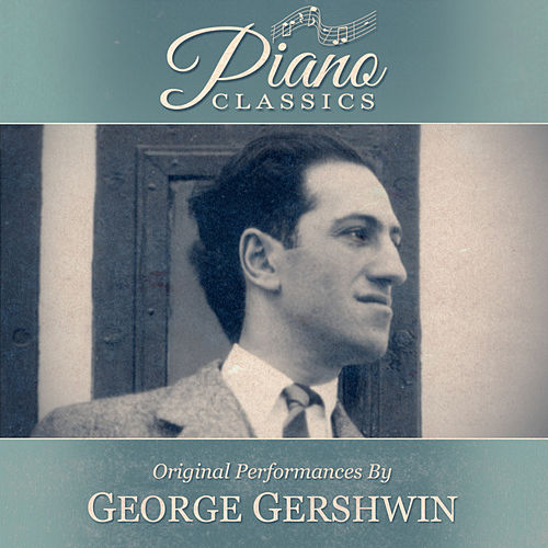 Original Performances By George Gershwin by George Gershwin