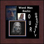 Our Obscurity by Word Man Rocks