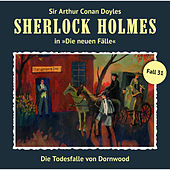 Die neuen Fälle, Fall 31: Die Todesfalle von Dornwood by Sherlock Holmes