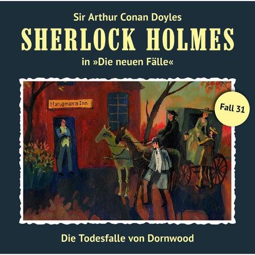 Play & Download Die neuen Fälle, Fall 31: Die Todesfalle von Dornwood by Sherlock Holmes | Napster