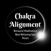 Chakra Alignment - Binaural Meditation Best Relaxing Spa Music to Improve Concentration and Bio Energy Healing by Nature Ambience