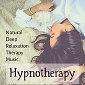 Hypnotherapy - Natural Deep Relaxation Therapy Music to Reduce Stress Anxiety Therapy with Soft Instrumental Background by Various Artists