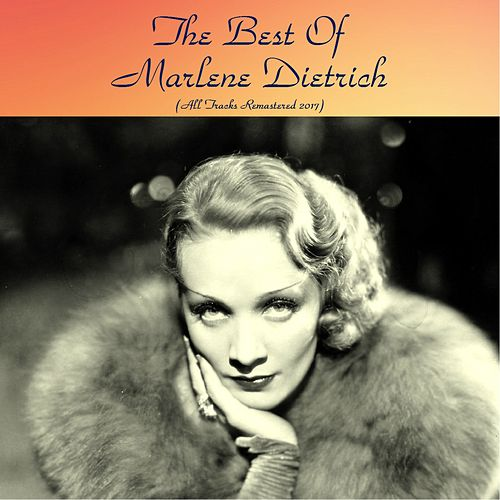 The best of marlene Dietrich (All tracks remastered 2017) von Marlene Dietrich