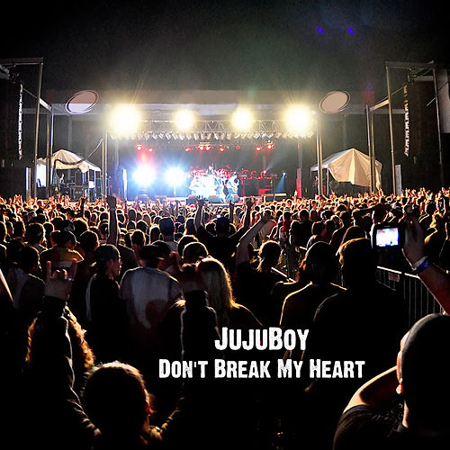 Play & Download Don't Break My Heart by JujuBoy | Napster